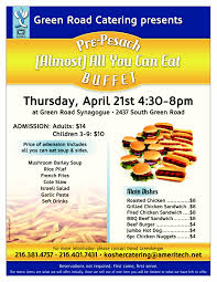 Are You Can Eat Buffet by Green Road Catering Pre Pesach Almost All You Can Eat Buffet