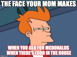Mom Please Meme - mom please can i have my big mac imgflip