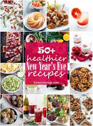 New Year S Eve Dinner Ideas The Ultimate Healthy New Year U0027s Eve Menu Kim U0027s Cravings