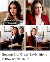 Crazy Ex Girlfriend Meme - trust you as throwy which is not far because you eat baga after