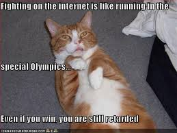 Internet Fight Meme - fighting on the internet is like running in the special olympics