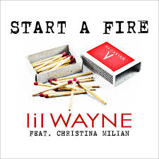 Comfortable Lyrics Lil Wayne Lil Wayne U2013 Start A Fire Feat Christina Milian Cdq U0026 Itunes