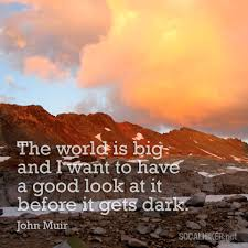 john muir dog quote muir monday the world is big socal hiker
