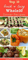 top 10 whole30 dinners u2013 quick u0026 easy whole30 dinners and 30th
