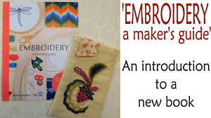 embroidery a maker u0027s guide u0027 introduction to a new book of