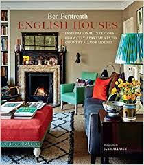 Country Homes And Interiors English Houses Inspirational Interiors From City Apartments To