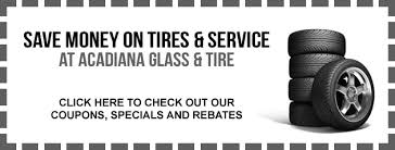 Airline Glass And Upholstery Acadiana Glass U0026 Tire Prairieville La Tires U0026 Auto Repair Shop