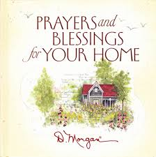 blessing for the home prayers and blessings for your home d