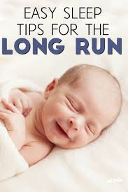 Tips On Getting Baby To Sleep In Crib by Easy Sleep Tips To Help Baby Sleep Well For The Long Run