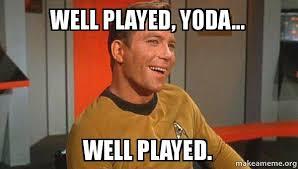 Well Played Meme - well played yoda well played ridiculously photogenic