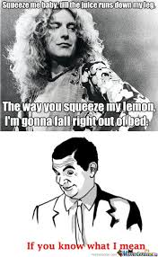 Funny Song Memes - led zeppelin the lemon song by cody11777 meme center