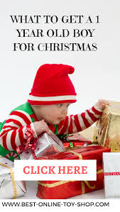 for christmas what to get a 1 year boy for christmas in 2018
