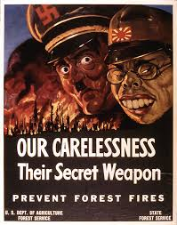 Only You Can Prevent Forest Fires Meme - our carelessness their secret weapon prevent forest fires 1943