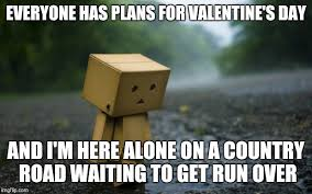 Alone On Valentines Day Meme - lonely box man imgflip