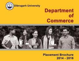placement brochure 2014 16 department of commerce dibrugarh