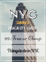 nyc frugality guide 99 free or cheap things to do in nyc summer