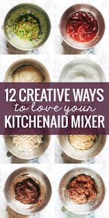 best 25 stand mixer recipes ideas on pinterest kitchen aid 12 creative ways to use a kitchenaid mixer