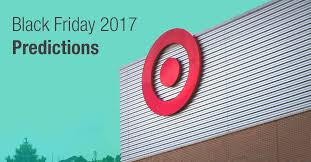 target black friday friday target black friday 2017 deal predictions sale info start