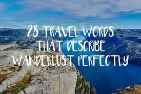 travel synonym images 28 beautiful travel words that describe wanderlust perfectly jpg