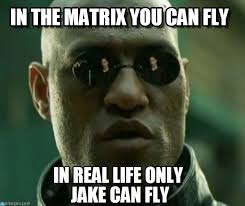 The Matrix Meme - in the matrix you can fly what if i told you meme on memegen