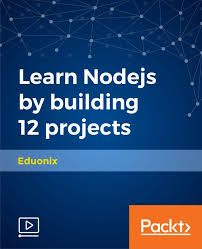 best node js books learn nodejs by building 12 projects video packt books