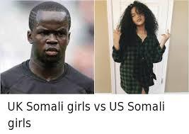 Somali Memes - uk somali girls vs us somali girls africa meme on me me