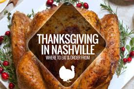 places open on thanksgiving nashville nashville guru