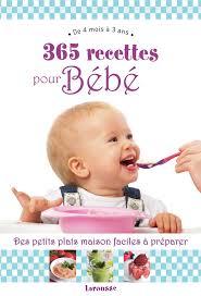 livre cuisine bébé 365 recettes pour bébé livre éditions larousse recettes pour bébé