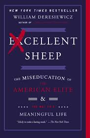 excellent sheep the miseducation of the american elite and the