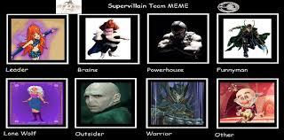 Villain Meme - my supervillain team meme by gxfan537 on deviantart