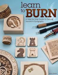 learn to burn a step by step guide to getting started in