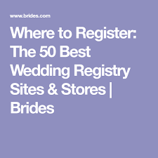 stores that do wedding registry where to register the 50 best wedding registry stores