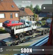 Soon Car Meme - car in a truck inside another truck on a truck imgflip