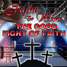 Good Fight Fight To Win The Good Fight Of Faith Biblical Proof