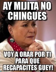 Memes Carmen - ay mijita no chingues carmen salinas meme meme on memegen