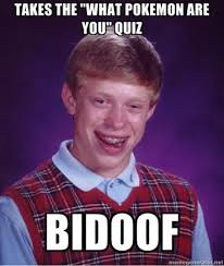 Bad Luck Brian Meme Maker - not another bidoof bad luck brian know your meme