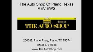 the auto shop plano tx reviews plano tx auto repair shop