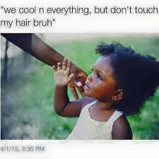 Black Girl Memes - what s up with that i m not a science experiment i don t go around