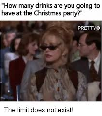 Christmas Party Meme - how many drinks are you going to have at the christmas party