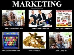 Marketing Meme - what i really do in marketing social media and internet