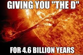 Sun Memes - dont fuck with the sun memes quickmeme