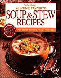 AllTime Favorite Soup  Stew Recipes Southern Living Magazine