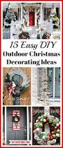 outdoor home christmas decorating ideas 15 easy diy outdoor christmas decorating ideas a cultivated nest