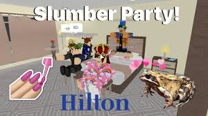 roblox hilton hotels slumber party youtube