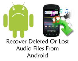 how to retrieve deleted on android how to recover deleted or lost audio files from android