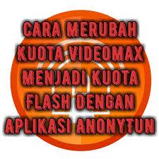 cara merubah kuota hooq menjadi paket menggunakan anonyton cara merubah kuota videomax menjadi kuota flash dengan aplikasi