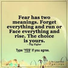 quotes with pictures fear has two meanings forget everything
