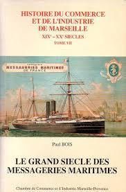 chambre de commerce et d industrie de marseille le grand siècle des messageries maritimes histoire du commerce et