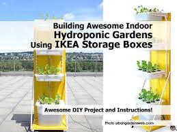 Ikea Storage Boxes Diy Building Awesome Indoor Hydroponic Gardens Using Ikea Storage Boxes