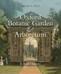 Oxford Press Desk Copy Oxford Botanic Garden U0026 Arboretum A Brief History Harris